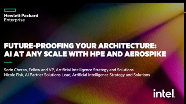 Future-proofing Your Architecture AI at any Scale with HPE and Aerospike