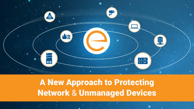 A New Approach to Protecting Network and Unmanaged Devices
