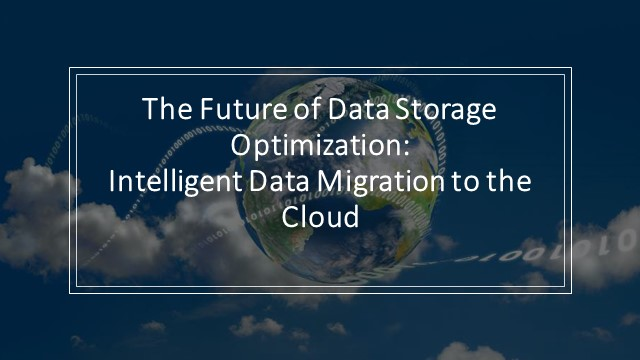 The Future of Data Storage Optimization: Intelligent Data Migration to the Cloud