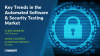 Key Trends in the Automated Software & Security Testing Market