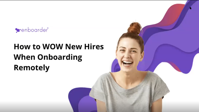 How to WOW new hires when Onboarding Remotely