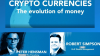 TUNE UP: Crypto Currencies - The evolution of Money