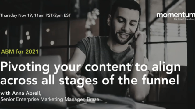 ABM for 2021 | Pivoting your content to align in all stages of the funnel