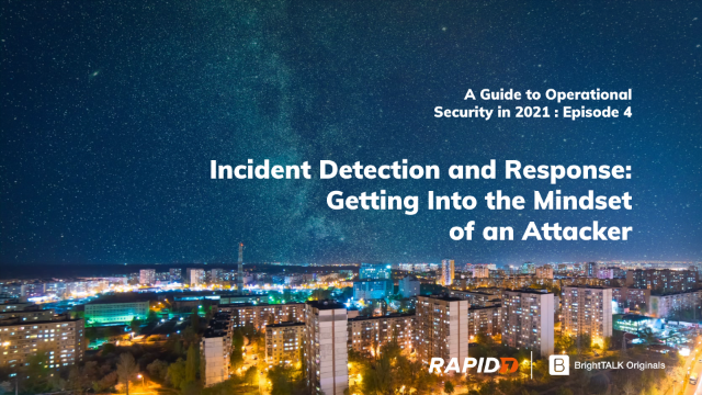 Incident Detection and Response: Getting Into the Mindset of an Attacker