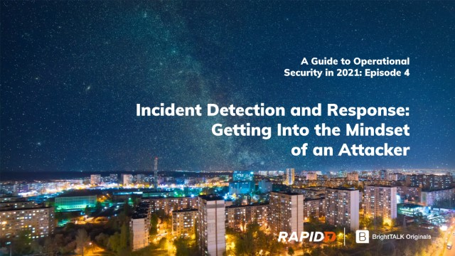 [APAC] Incident Detection and Response: Getting Into the Mindset of an Attacker
