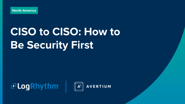 CISO to CISO: How to Be Security First
