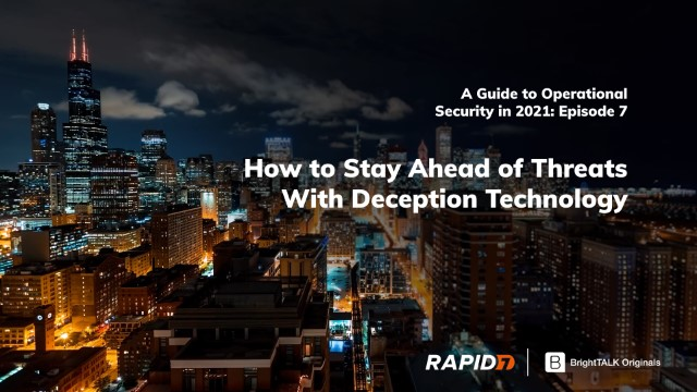 How to Stay Ahead of Threats With Deception Technology
