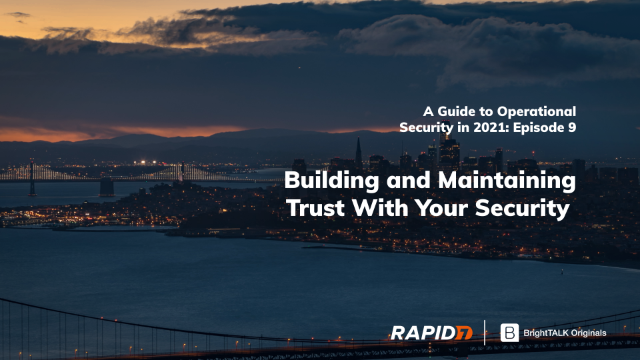 Building and Maintaining Trust With Your Security