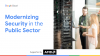 Modernizing Security in the Public Sector