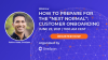 """How to Prepare for the """"Next Normal"""": Customer Onboarding"""