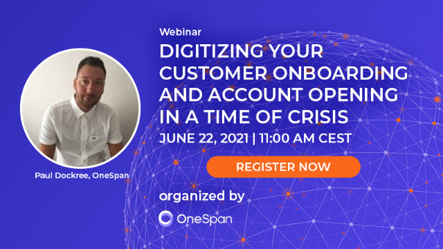 Digitizing your Customer Onboarding and Account Opening in a Time of Crisis