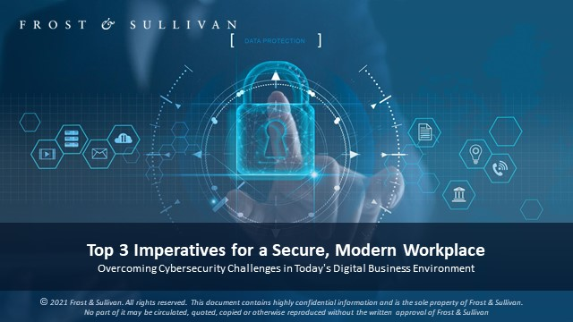Top 3 Imperatives for a Secure, Modern Workplace