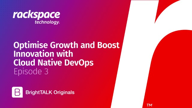 Optimise Growth and Boost  Innovation with Cloud Native DevOps