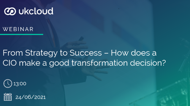 From Strategy to Success – How does a CIO make a good transformation decision?