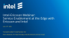 Service Enablement at the Edge with Ericsson and Intel