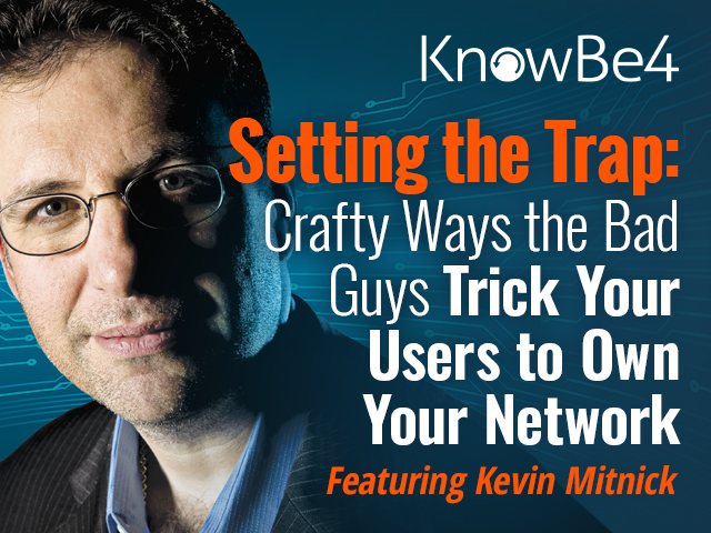 Setting the Trap: Crafty Ways the Bad Guys Trick Your Users to Own Your Network