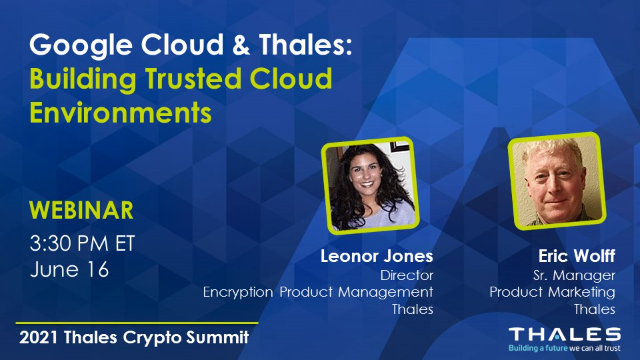 Google Cloud & Thales: Building Trusted Cloud Environments