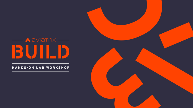 Aviatrix Workshop - BUILD your own Multi-cloud Network in 90 minutes!