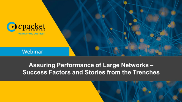 Assuring Performance of Large Networks - Stories from the Trenches