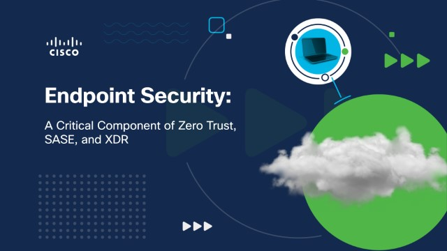 Endpoint Security: A Critical Component of Zero Trust, SASE, and XDR