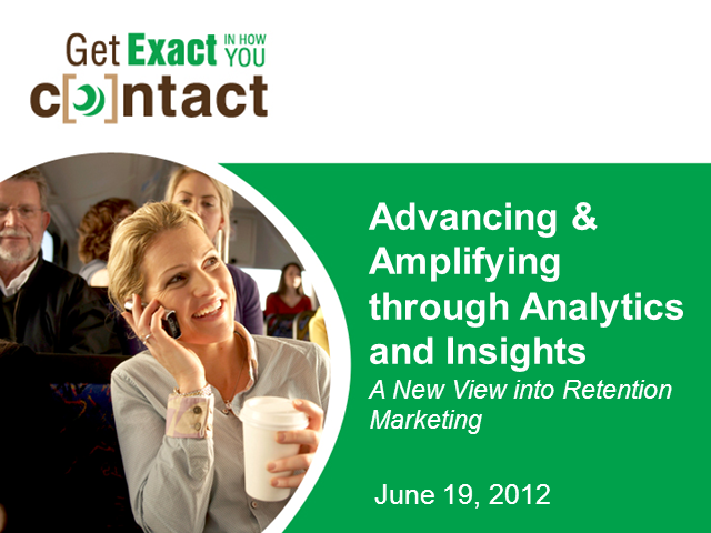 Advancing and Amplifying Retention Marketing  through Analytics and Insights