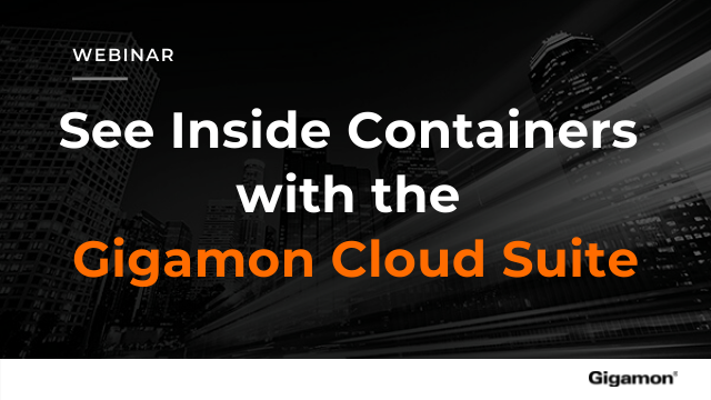 See Inside Containers with the Gigamon Cloud Suite