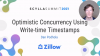Zillow: Optimistic Concurrency Using Write-time Timestamps