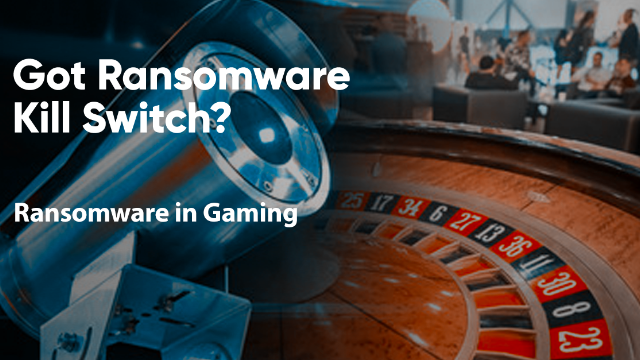 Ransomware in Gaming