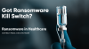 Ransomware in Healthcare: Got Ransomware Kill Switch™ for Device Cybersecurity
