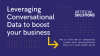 Leveraging Conversational Data to boost your business