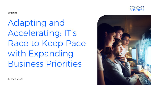 Adapting & Accelerating: IT's Race to Keep Pace with Business Priorities