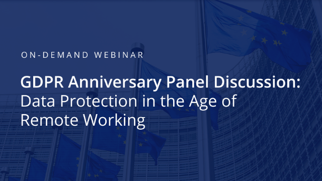 GDPR Anniversary Panel Discussion: Data Protection in the Age of Remote Working