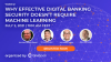 Why Effective Digital Banking Security Doesn't Require Machine Learning