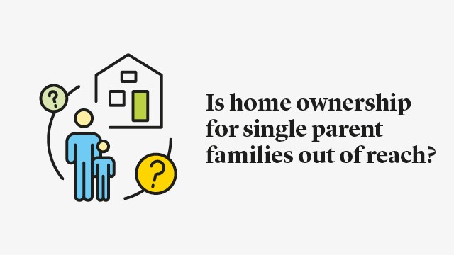 Is home ownership for single parent families out of reach?