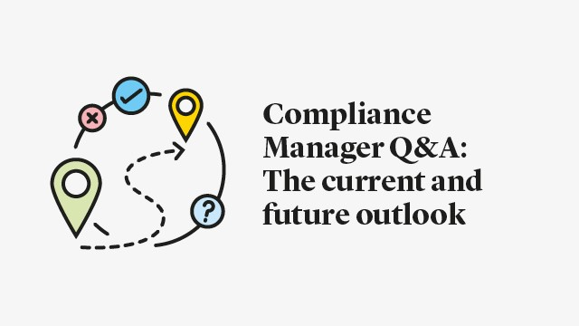 Compliance Manager Q&A – The current and future outlook