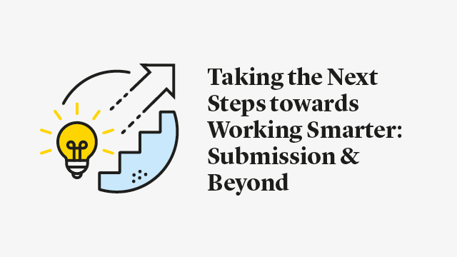 Taking the Next Steps towards Working Smarter: Submission & Beyond