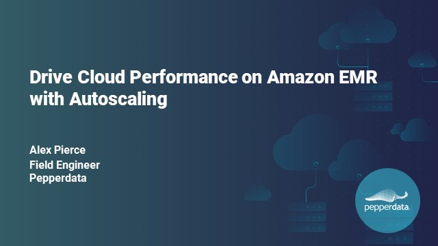 Drive Cloud Performance on Amazon EMR with Autoscaling