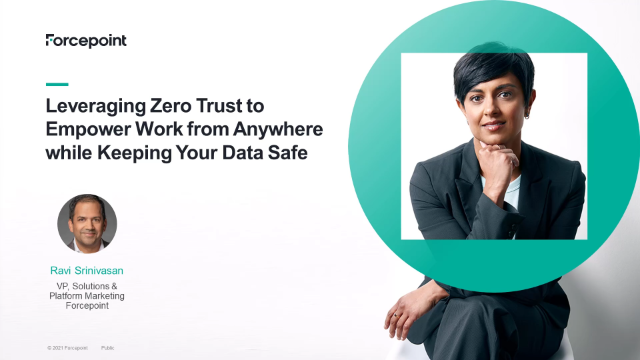 Leverage Zero Trust to Empower Work from Anywhere while Keeping Data Safe