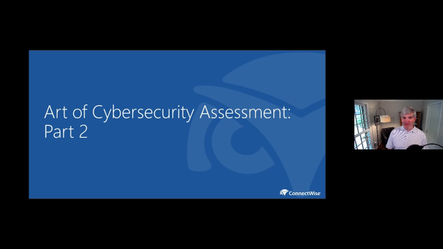 The Art of the Cybersecurity Assessment: Part 2