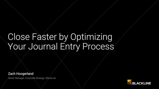 Close Faster by Optimizing Your Journal Entry Process