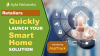 Quickly Launch Your Smart Home Solution