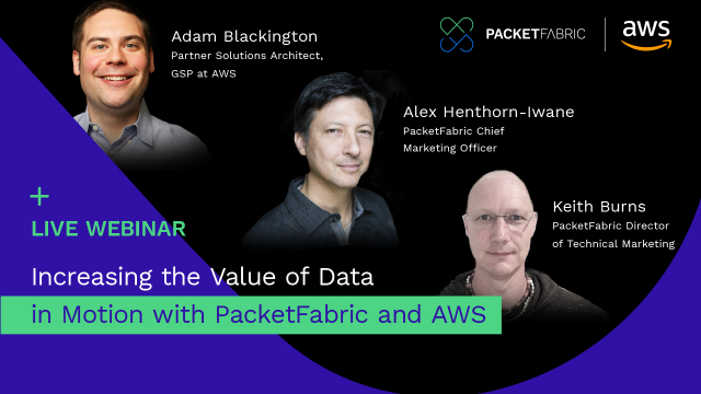 Increasing the Value of Data in Motion with PacketFabric and AWS