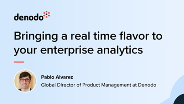 Bringing a Real-Time Flavor to Your Enterprise Analytics