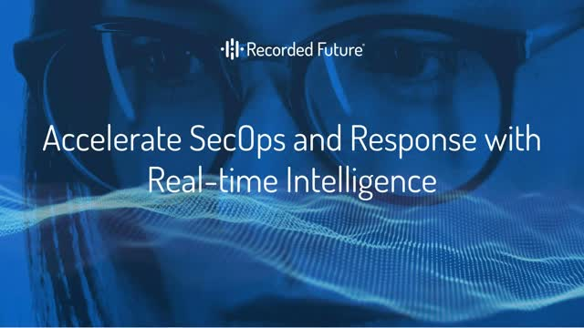 Accelerate SecOps and Response With Real-Time Intelligence