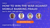 How to Win The War Against Mobile Banking Fraud