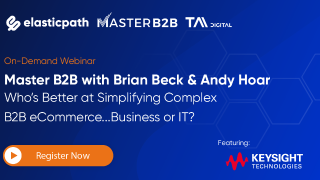 Who's Better at Simplifying Complex B2B Ecommerce...Business or IT?
