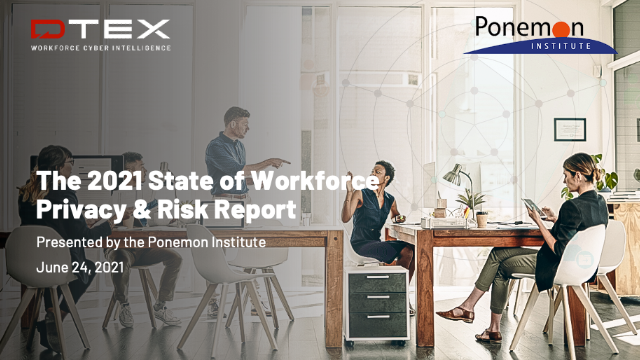 The 2021 State of Workforce Privacy & Risk Report with the Ponemon Institute