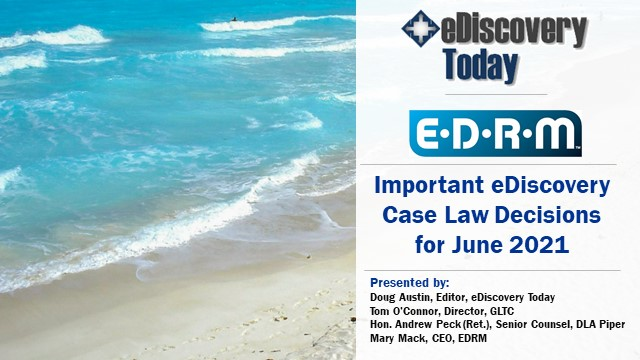Important eDiscovery Case Law Decisions for June 2021