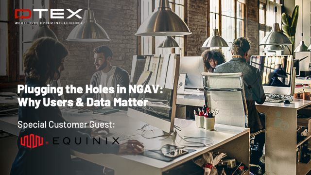 Plugging the Holes in NGAV: Why Data and Users Matter
