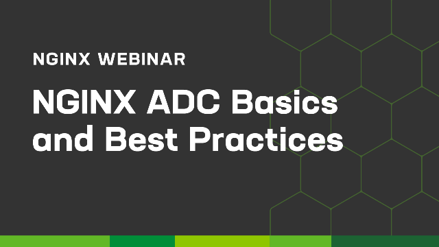 NGINX ADC: Basics and Best Practices